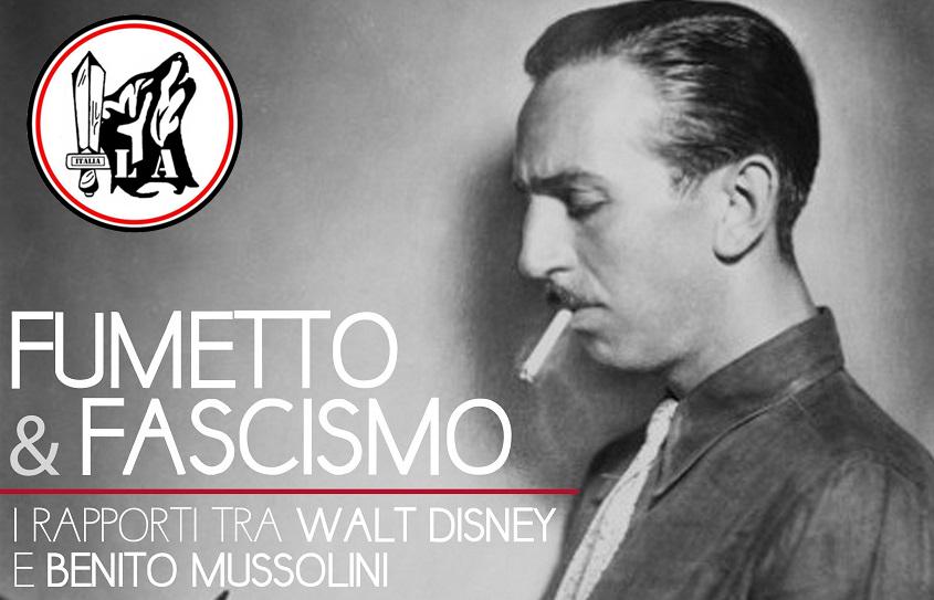 Fumetto & Fascismo: i rapporti tra Walt Disney e Benito Mussolini
